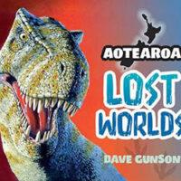 Aotearoa Lost Worlds by Dave Gunson