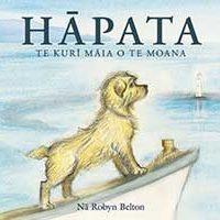 HĀPATA by Robyn Belton Robyn Belton, translated into te reo Maori by Ross Calman
