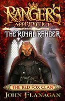 Ranger's Apprentice The Royal Ranger 2: The Red Fox Clan By John Flanagan
