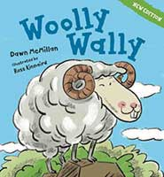 Woolly Wally by Dawn McMillan and illustrated by Ross Kinnaird