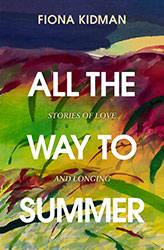 All the Way to Summer by Fiona Kidman