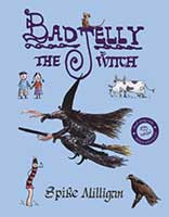 Badjelly the Witch by Spike Milligan; 45th year anniversary edition includes read along CD.