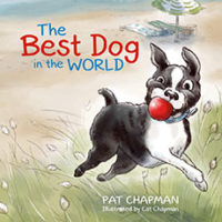 The Best Dog in the World by Pat chapman, illustrated by Cat Chapman