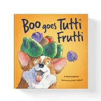 Boo goes Tutti Frutti by Rachel Weston illustrated by Scott Tulloch