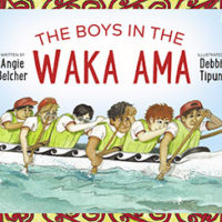 The Boys in the Waka Ama by Angie Belcher & Debbie Tipuna
