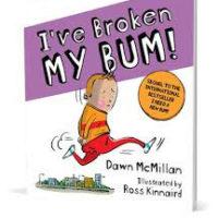 I've Broken My Bum! By Dawn McMillan