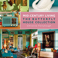 Mid-Century Living – The Butterfly House Collection by Christine Fernyhough
