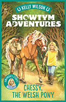 Showtym Adventures 4: Chessy, the Welsh Pony by Kelly Wilson