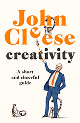 Creativity – A short cheerful guide by John Cleese