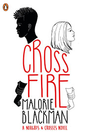 Crossfire by Malorie Blackman – a noughts and crosses novel – Teenage to young adult fiction