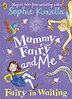 Mummy Fairy and Me, Fairy-in-Waiting by Sophie Kinsella