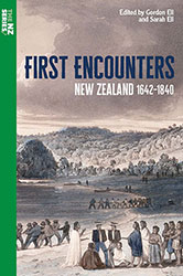 First Encounters New Zealand 1642-1840 – Edited by Gordon Ell and Sarah Ell