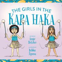 The Girls in the Kapa Haka By Angie Belcher, Debbie Tipuna
