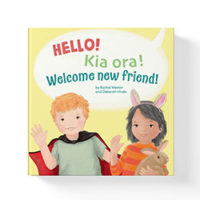 Hello! Kia ora! Welcome new friend! by Rachel Weston
