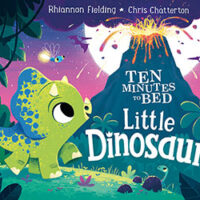Ten Minutes to Bed Little Dinosaur by Rhiannon Fielding and Chris Chatterton