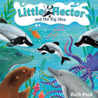 Little Hector and the Big Idea by Ruth Paul