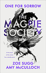The Magpie Society: One for Sorrow by Zoe Sugg and Amy McCulloch