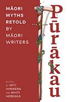 Purakau – Maori Myths Retold by Maori Writers
