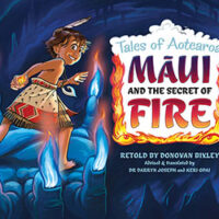 Tales of Aotearoa – Maui and the Secret of Fire