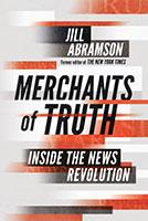 Merchants of Truth by Jill Abramson