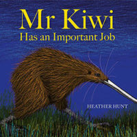 Mr Kiwi has an important job by Heather Hunt