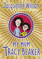 My Mum Tracy Beaker by Jacqueline Wilson, Nick Sharratt