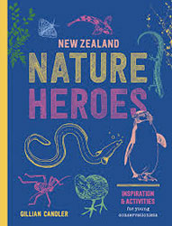 New Zealand Nature Heroes by Gillian Chandler