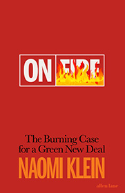 On Fire – The Burning Case for a Green New Deal by Naomi Klein