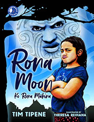 Rona Moon by Tim Tipene, illustrated by Theresa Reihana
