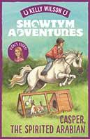 Showtym Adventures – Casper the Spirited Arabian by Kelly Wilson