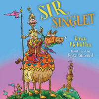 Sir Singlet by Dawn Mc Millan and Illustrated by Ross Kincaid