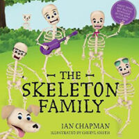The Skeleton Family by Ian Chapman Illustrated by Cheryl Smith