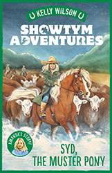 Showtym Adventures 8: Syd, the Muster Pony by Kelly Wilson