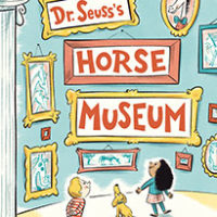 Dr. Seuss's Horse Museum illustrated by Andrew Joyner