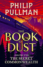 Book of Dust Volume 2 or The Secret Commonwealth by Philip Pullman