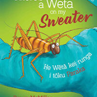 There's a Weta on my Sweater by Dawn McMillan and illustrated by Stephanie Thatcher