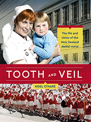 Tooth and Veil by Noel O'Hare – The life and times of the New zealand dental nurse.