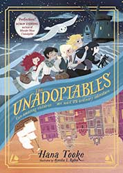 The Unadoptables by Hana Tooke Illustrated by Ayesha L. Rubio