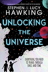 Unlocking The Universe by Stephen and Lucy Hawking.
