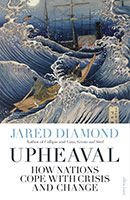 Upheaval – How Nations Cope with Crisis and Change by Jared Diamond
