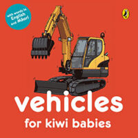 Vehicles for Kiwi Babies board-book with words in English and Maori