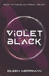 Violet Black by Eileeen Merriman