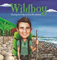 Wildboy – The boy who walked around New Zealand By Brando Yelavich, Donella Yelavich