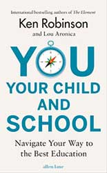 You, Your Child and School by Ken Robinson and Lou Aronica