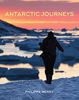 Antarctic Journeys by Phillipa Werry