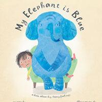 My Elephant is Blue by Melinda Szymanik and illustrated by Vasanti Unka