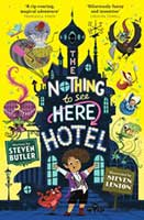 The Nothing to see Here Hotel by Steven Butler, illustrated by Steven Lenton