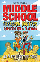 Treasure Hunters – Quest for the City of Gold by James Patterson and Chris Grabenstein.