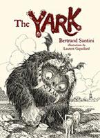 The YARK by Bertrand Santini – illustrations by Laurent Gapaillard.